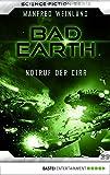 Bad Earth 39 - Science-Fiction-Serie: Notruf der Cirr (Die Serie für Science-Fiction-Fans)