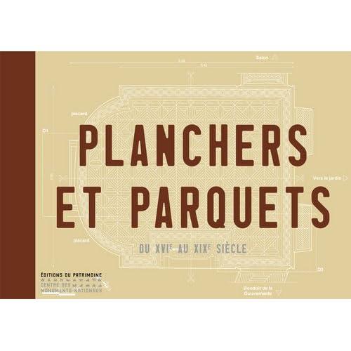 Planchers et parquets. Du XVIe au XIXe siècle