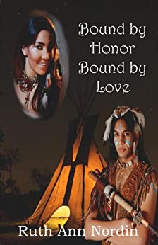 Bound by Honor Bound by Love (Native American Romance Series Book 3) (English Edition) par [Nordin, Ruth Ann]