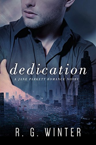 Romance: Dedication - A Contemporary Romance Novel (Romance, Contemporary Romance, The Jane Parkett Romance Series Book 2)