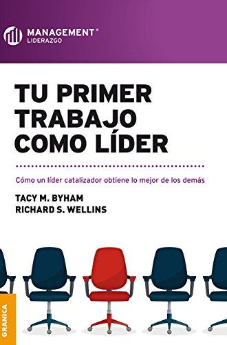 Descargar Libro Tu primer trabajo como líder de Tacy M. Byham