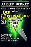 Weltraum-Abenteuer-Paket: Der Göttermacher und andere SF-Abenteuer auf 1000 Seiten