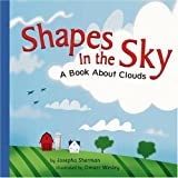 Shapes in the Sky: A Book about Clouds: 0 (Amazing Science)