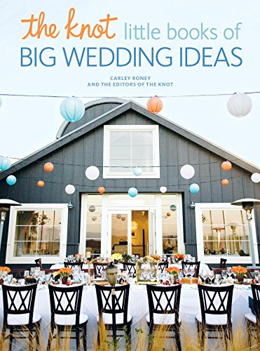 s of Big Wedding Ideas: Cakes, Bouquets & Centerpieces, Vows & Toasts, and Details (English Edition) ()