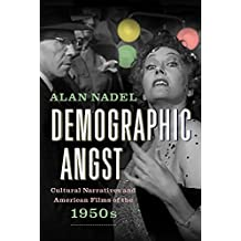 Demographic Angst: Cultural Narratives and American Films of the 1950s (English Edition)