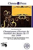 Championnat D'Europe de Football Des Moins de 17 ANS 2009...