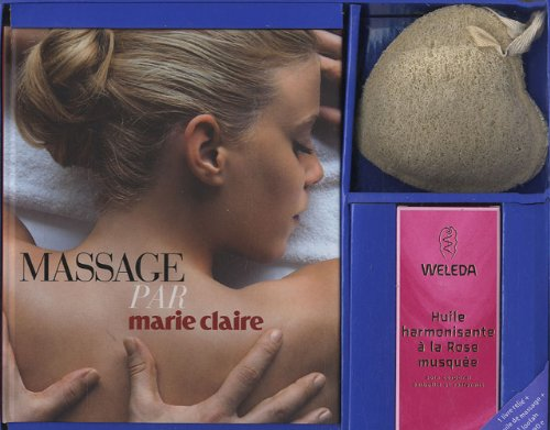 Massage par Marie Claire : Avec 1 huile de massage + 1 loofah par Josette Milgram