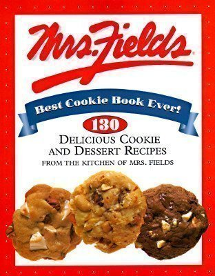 mrs-fields-best-cookie-book-ever-130-delicious-cookie-and-dessert-recipes-from-the-kitchen-of-mrs-fi