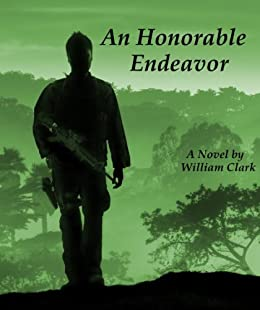 An Honorable Endeavor (English Edition) par [Clark, William]