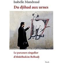 Du djihad aux urnes: Le parcours singulier d'Abdelhakim Belhadj