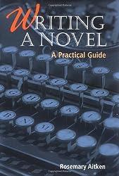 Writing a Novel: A Practical Guide