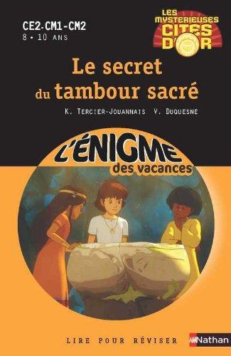Cahier de vacances - Enigmes Cités d'or tome 1 Le secret du tambour sacré