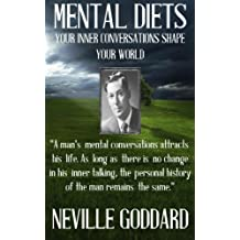 Neville Goddard: Mental Diets (How Your Inner Conversations Shape Your World)