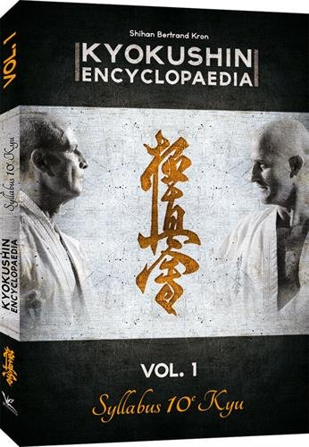 Kyokushin Encyclopaedia : Volume 1, Syllabus 10e Kyu