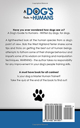 A Dog's Guide to Humans: Volume 1 (Fun Reads for Dog Lovers)