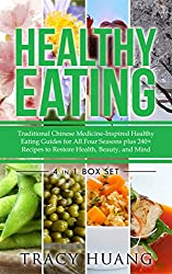 Healthy Eating: Traditional Chinese Medicine-Inspired Healthy Eating Guides for All Four Seasons plus 240+ recipes to Restore Health, Beauty, and Mind (English Edition)