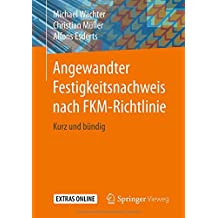 Angewandter Festigkeitsnachweis nach FKM-Richtlinie: Kurz und bündig