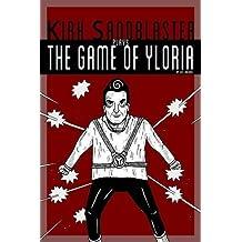 Kirk Sandblaster Plays the Game of Yloria