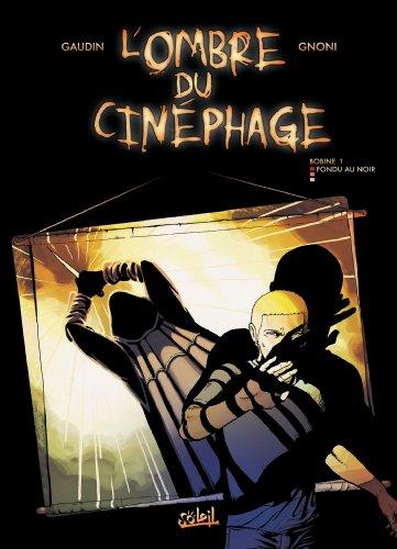 L'ombre du cinéphage T01 : Fondu au noir (French Edition)