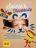 Spiele-Trickkiste: 88 luftballonbunte, brauseprickelnde Alltagsabenteuer und ruck-zuck-schnelle Müttergeheimwaffen-Beschäftigungsideen für Kinder (GU Einzeltitel Partnerschaft & Familie)