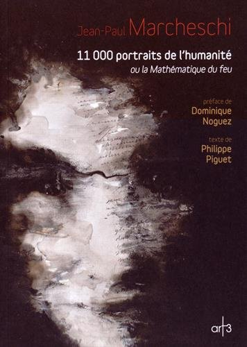 11 000 portraits de l'humanité ou la Mathématique du feu par Jean-Paul Marcheschi