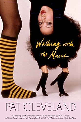 Walking with the Muses: A Memoir by Pat Cleveland(2016-06-14)