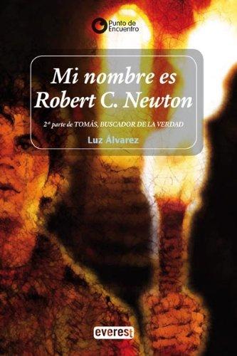 Mi nombre es Robert C. Newton (Punto de encuentro)
