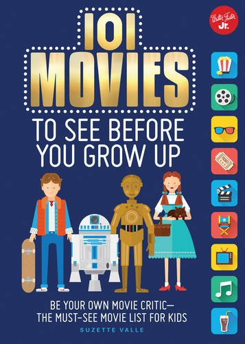 101-movies-to-see-before-you-grow-up-be-your-own-movie-critic-the-must-see-movie-list-for-kids-101-t