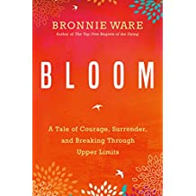Bloom: A Tale of Courage, Surrender, and Breaking Through Upper Limits