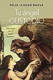 Tu Ángel Custodio (ANGEOLOGÍA)