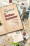 Reisenotizbuch. Tagebuch für Weltenbummler. Ein Travel-Tagebuch für Weltenbummler. Ein besonderes Travel Journal für Weltreisende. - Bruckmann