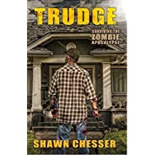 Trudge: Surviving the Zombie Apocalypse (Volume 1) by Shawn Chesser (2011-05-23)