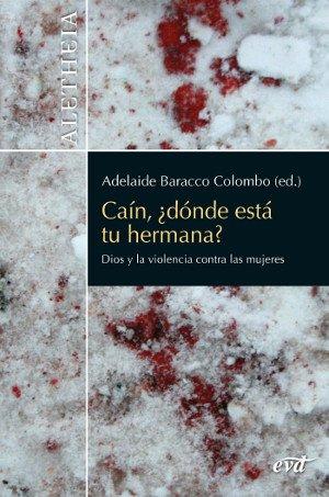 Caín, ¿dónde está tu hermana?: Dios y la violencia contra las mujeres (Aletheia) por Adelaide Baracco Colombo