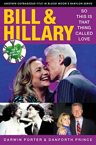 Bill & Hillary: So This Is That Thing Called Love (Blood Moon's Babylon Series) (English Edition) - Prince Danforth