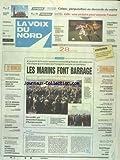VOIX DU NORD (LA) [No 15763] du 24/02/1995 - CONFLIT - LES MARINS FONT BARRAGE - HORY PEUT PRIVER JOSPIN DU SECOND TOUR - LE CIA DEBARQUE DANS LA CAMPAGNE PRESIDENTIELLE - LE TEXTILE FACE A SON AVENIR - ALGERIE - LES ISLAMISTES ANNONCENT DE NOUVELLES VIOLENCES - LEX-COMPTABLE DE L'ORCEP DEVANT LES JUGES - ECOUTES - LE JUGE JEAN-PIERRE - PASQUA DOIT DEMISSIONNER - LES SPORTS - MOTO - FOOT - AFFAIRES - PERQUISITION AU DOMICILE DU MAIRE DE CALAIS...