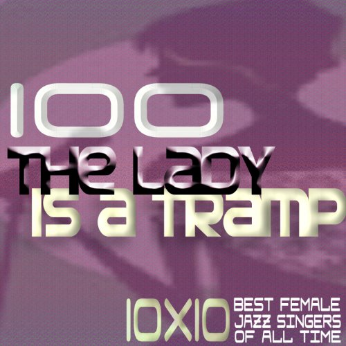 100 the Lady Is a Tramp (10x10...