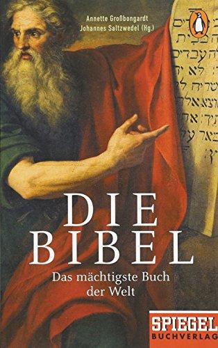 Die Bibel: Das mächtigste Buch der Welt - Ein SPIEGEL-Buch
