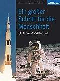 Ein großer Schritt für die Menschheit: 50 Jahre Mondlandung