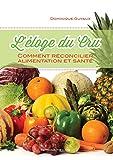 Telecharger Livres L eloge du cru Comment reconcilier alimentation et sante (PDF,EPUB,MOBI) gratuits en Francaise
