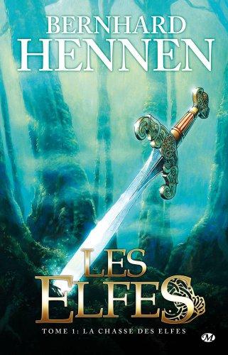 Les Elfes, Tome 1 : La Chasse des elfes par Bernhard Hennen