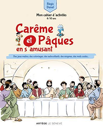 Carême et Pâques en s'amusant: Mon cahier d'activités par Régis Denel