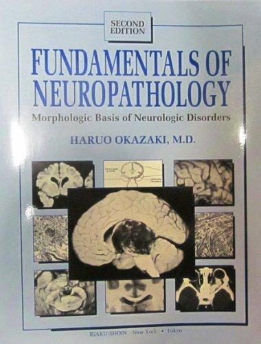 Fundamentals of Neuropathology: Morphologic Basis of Neurologic Disorders by Haruo Okazaki (1989-09-30)