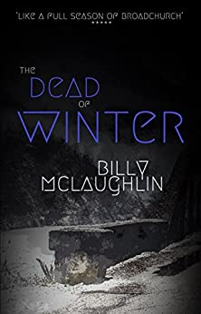 The Dead Of Winter by [McLaughlin, Billy]