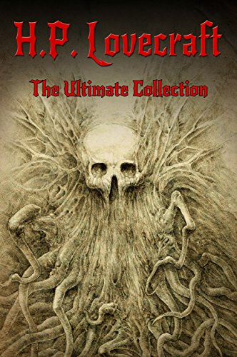 H.P. Lovecraft: The Ultimate Collection (English Edition)