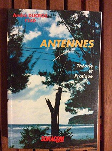 Antennes : Théorie et pratique par André Ducros
