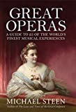Great Operas: A Guide to Twenty Five of the World's Finest Musical Experiences