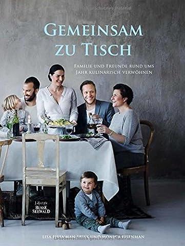 Gemeinsam zu Tisch: Familie und Freunde rund ums Jahr kulinarisch