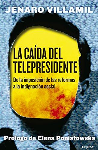La caída del telepresidente: De la imposición de las reformas a la indignación social