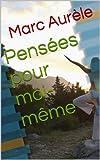 Pensées pour moi-même - Format Kindle - 1,53 €