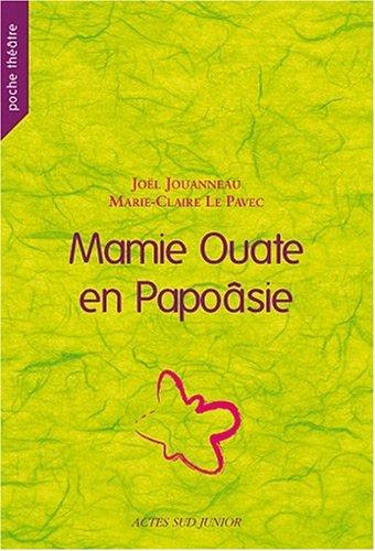 Mamie Ouate en Papoâsie : Comédie insulaire par Joël Jouanneau